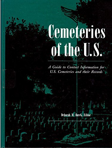 Cemeteries of the U.S.: A Guide to Contact Information for U.S. Cemeteries and Their Records (1994-04-30)