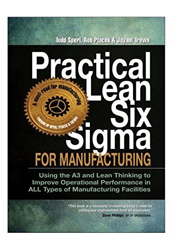 Practical Lean Six Sigma for Manufacturing (with Links to over 30 Excel...