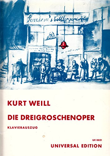 Partition classique UNIVERSAL EDITION WEILL KURT / BRECHT BERTOLD - DIE DREIGROSCHENOPER - CHANT / PIANO Choeur et ensemble vocal