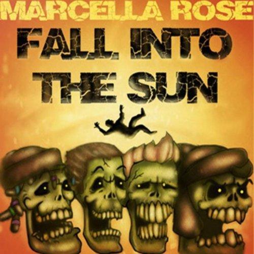 Marcella Rose (Fall Into the Sun)