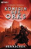 Herrscher: Königin der Orks 3 - Roman