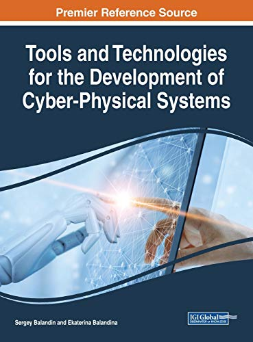 Tools and Technologies for the Development of Cyber-Physical Systems (Advances in Computer and Electrical Engineering)