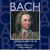 Bach, JS : Sacred Cantatas BWV Nos 76 - 78