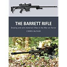 The Barrett Rifle: Sniping and anti-materiel rifles in the War on Terror (Weapon) by Chris McNab (2016-03-24)