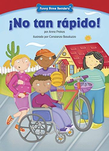 ¡No tan rápido! (Not So Fast!): Bicycle Safety (Funny Bone Readers ™ — en español) por Anna Prokos
