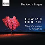 How Fair Thou Art: Biblical Passions by Giovanni Pierluigi da Palestrina