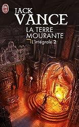 La Terre mourante, L'intégrale Tome 2 : Cugel Saga ; Rhialto le Merveilleux