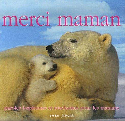 Merci maman : Paroles inspirantes et touchantes pour les mamans