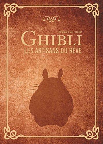 Ghibli les artisans du rêve par Collectif Animeland