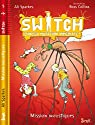 Switch, Tome 5 : Mission moustiques par Sparkes