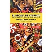 El Aroma de Vanuatu -Cuatro Anos de Aventuras En Los Mares del Sur