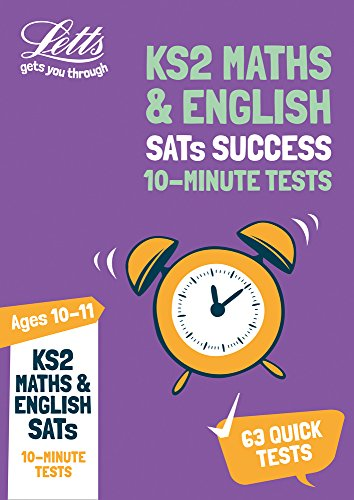 KS2 Maths and English SATs Age 10-11: 10-Minute Tests (Letts KS2 Revision Success)
