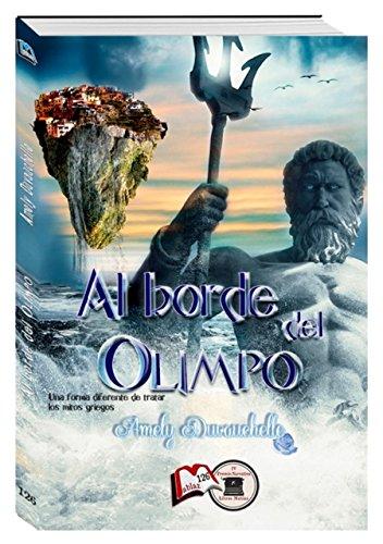Al borde del Olimpo: Novela ganadora del IV Premio de narrativa Libros Mablaz por Amely Duvauchelle