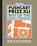 Pushcart Prize XLI 2017: Best of the Small Presses