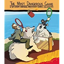 The Most Dangerous Game: A Saturday Morning Breakfast Cereal Collection by Zach Weinersmith (2011-12-13)