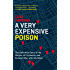 A Very Expensive Poison: The Definitive Story of the Murder of Litvinenko and Russia's War with the West