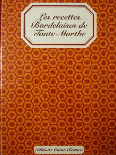 Les recettes Bordelaises de Tante Marthe, baronne de Moncheuil