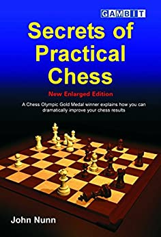 Secrets of Practical Chess (New Enlarged Edition) (English Edition) von [Nunn, John]