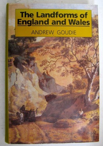 The Landforms of England and Wales by GOUDIE (1990-05-24)