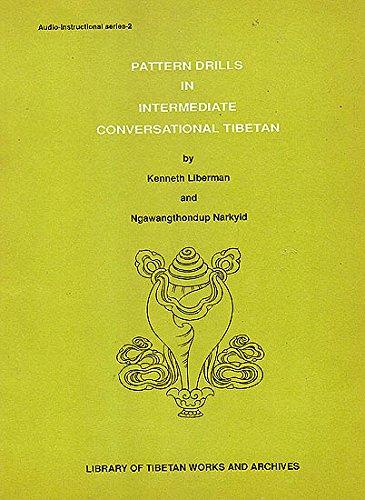 Pattern Drills in Intermediate: Conversational Tibetan (Auto-instructional S.) por Ngawang Thondup Narkyid