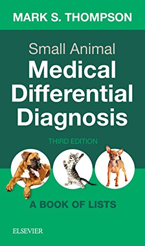Small Animal Medical Differential Diagnosis: A Book of Lists, 3e por Mark Thompson DVM  DABVP(Canine and Feline)