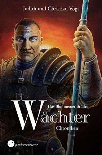 Das Blut meiner Brüder (Wächter-Chroniken 6)