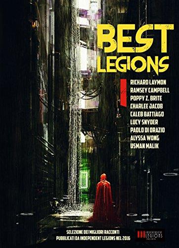best-legions-i-selezione-dei-migliori-racconti-pubblicati-da-independent-legions-nel-2016