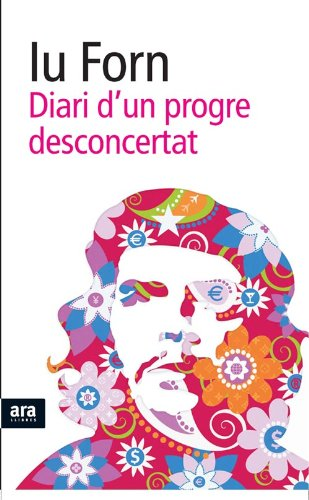 Diari d'un progre desconcertat (Catalan Edition) por Iu Forn