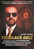 The Black Hole,The Real Story How the CIA destroyed Latif Yahia's life,Author of I Was Saddam's Son and The Devil's Double After his Escape to the West reveals the role of the American CIA !! by Latif Yahia (2006-11-20) - Latif Yahia