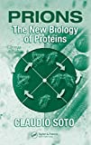 Prions: The New Biology of Proteins (English Edition)