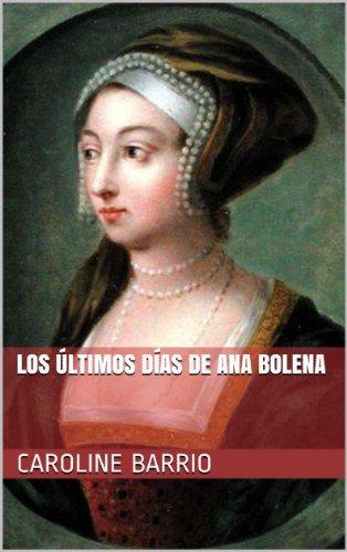 Los Últimos Días de Ana Bolena por Caroline Barrio