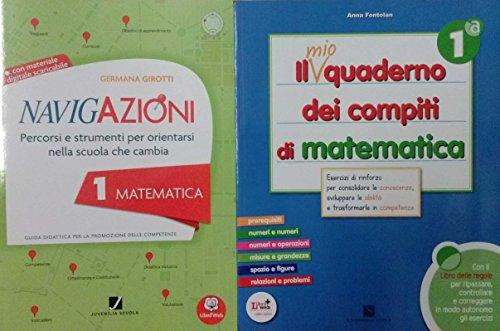 NAVIGAZIONI 1 Matematica guida didattica + IL MIO QUADERNO DEI COMPITI DI Matematica 1 - Per la Scuola primaria