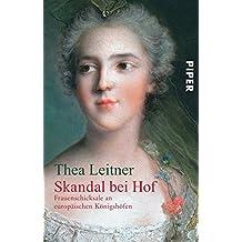 Skandal bei Hof. Frauenschicksale an europäischen Königshöfen