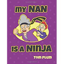 My Nan is a Ninja: An exciting ninja picture book for children!