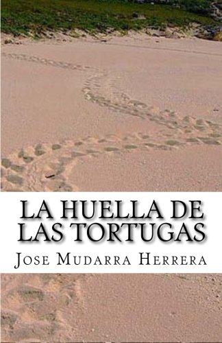 La huella de las tortugas.: Relatos por Jose Mudarra Herrera