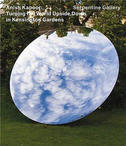 Anish Kapoor turning the world upside down/anglais
