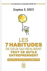Les 7 habitudes de ceux qui réalisent tout ce qu'ils entreprennent : Le livre qui va changer votre vie Mass Market Paperback