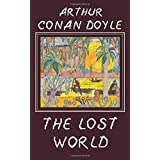 The Lost World: Being an Account of the Recent Adventures of Professor E. Challenger, Lord John Roxton, Professor Summerlee,