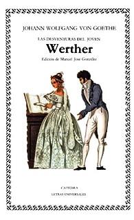 Las desventuras del joven Werther par Johann Wolfgang von Goethe