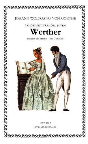 Las desventuras del joven Werther (Letras Universales)