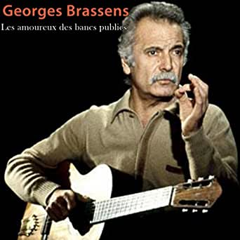 Les Amoureux Des Bancs Publics De Georges Brassens Sur Amazon Music