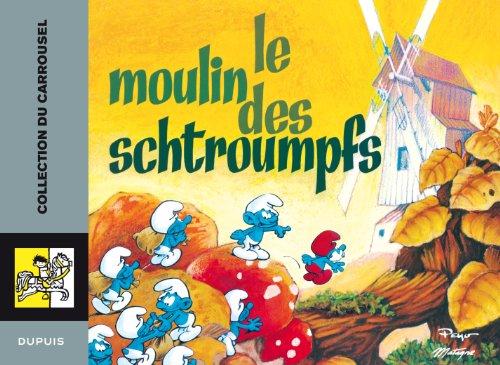 Carrousel - tome 3 - Carrousel10:le moulin des schtroumpfs