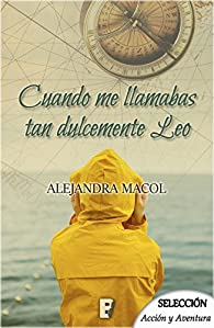 Cuando me llamabas dulcemente Leo par Alejandra Macol