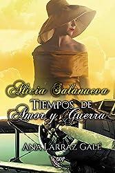 Alicia Salanueva: Tiempos de amor y guerra