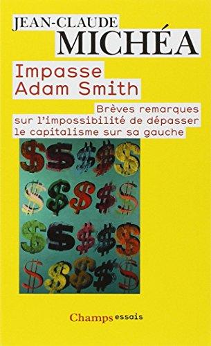 Impasse Adam Smith : Brves remarques sur l'impossibilit de dpasser le capitalisme sur sa gauche