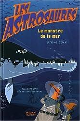 Les Astrosaures, Tome 3 : Le monstre de la nuit