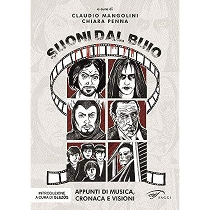 Suoni Dal Buio. Appunti Di Musica, Cronaca E Visioni