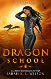 Dragon School: Initiate by Sarah K. L. Wilson
