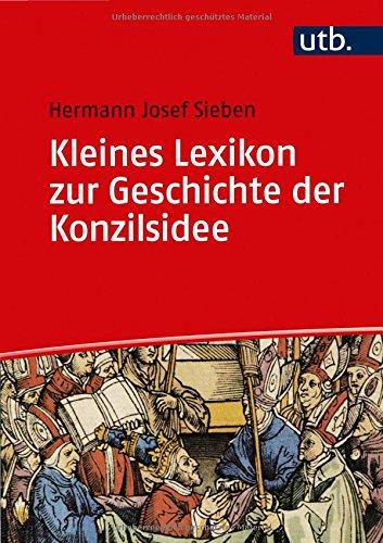 Kleines Lexikon zur Geschichte der Konzilsidee