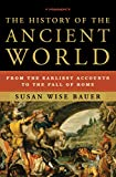 The History of the Ancient World: From the Earliest Accounts to the Fall